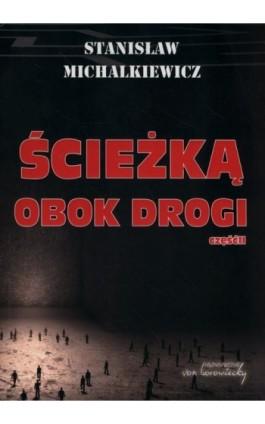 Ścieżką obok drogi Część 2 - Stanisław Michalkiewicz - Ebook - 978-83-60748-84-8