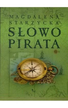 Słowo pirata - Magdalena Starzycka - Ebook - 978-83-7779-031-1
