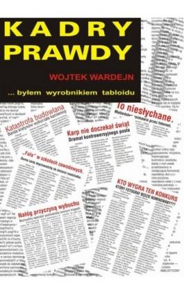 Kadry prawdy - Wojciech Wardejn - Ebook - 978-83-61184-85-0