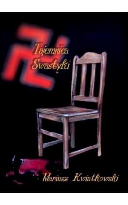 Tajemnica swastyki - Mariusz Kwiatkowski - Ebook - 978-83-63080-83-9