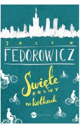 Święte krowy na kółkach - Jacek Fedorowicz - Ebook - 978-83-8032-139-7