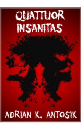 Quattuor Insanitas - Adrian K. Antosik - Ebook - 978-83-63080-93-8