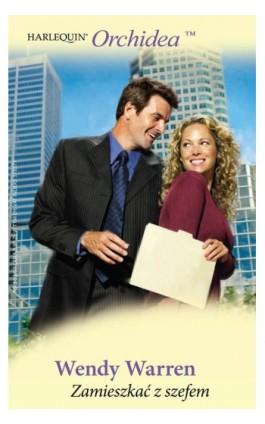 Zamieszkać z szefem - Wendy Warren - Ebook - 978-83-238-7565-9
