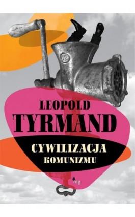 Cywilizacja komunizmu - Leopold Tyrmand - Ebook - 978-83-7779-136-3