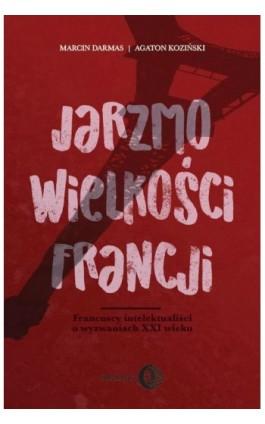 Jarzmo wielkości Francji - Marcin Darmas - Ebook - 978-83-8002-717-6