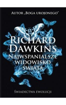 Najwspanialsze widowisko świata - Richard Dawkins - Ebook - 978-83-61710-69-1
