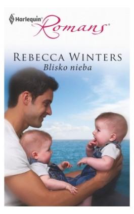 Blisko nieba - Rebecca Winters - Ebook - 978-83-238-8750-8