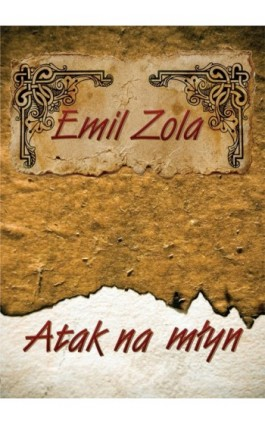 Atak na młyn - Emil Zola - Audiobook - 978-83-62797-09-7