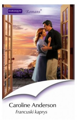 Francuski kaprys - Caroline Anderson - Ebook - 978-83-238-7582-6