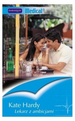 Lekarz z ambicjami - Kate Hardy - Ebook - 978-83-238-7551-2