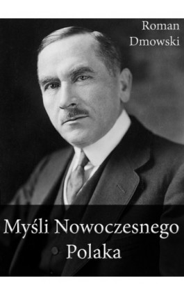 Myśli Nowoczesnego Polaka - Roman Dmowski - Ebook - 978-83-63720-26-1