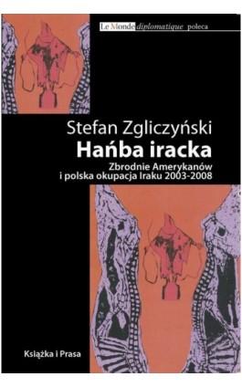 Hańba iracka - Stefan Zgliczyński - Ebook - 978-83-62744-27-5