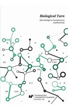 Biological Turn. Idee biologii w humanistyce współczesnej - Ebook - 978-83-8012-821-7