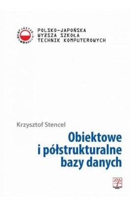 Obiektowe i półstrukturalne bazy danych - Krzysztof Stencel - Ebook - 978-83-63103-31-6