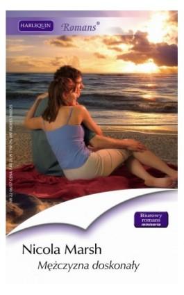 Mężczyzna doskonały - Nicola Marsh - Ebook - 978-83-238-7593-2