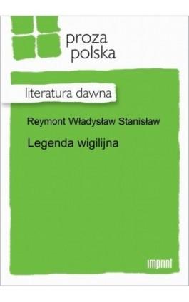 Legenda wigilijna - Władysław Stanisław Reymont - Ebook - 978-83-270-2325-4
