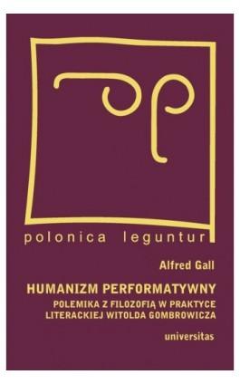 Humanizm performatywny - Alfred Gall - Ebook - 978-83-242-1491-4