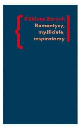 Romantycy, myśliciele, inspiratorzy - Ela Zarych - Ebook - 978-83-7453-330-0