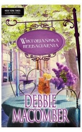 Wiktoriańska herbaciarnia - Debbie Macomber - Ebook - 978-83-276-0114-8
