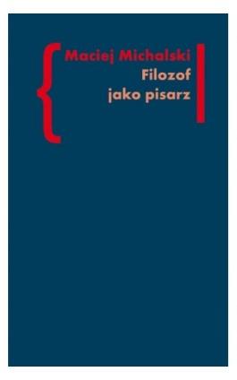 Filozof jako pisarz - Maciej Michalski - Ebook - 978-83-7453-328-7