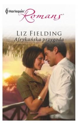 Afrykańska przygoda - Liz Fielding - Ebook - 978-83-238-8498-9