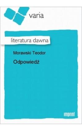 Odpowiedź - Teodor Morawski - Ebook - 978-83-270-0997-5
