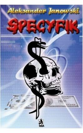 Specyfik - Aleksander Janowski - Ebook - 978-83-63548-25-4
