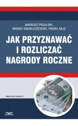 Jak przyznawać i rozliczać nagrody roczne - Mariusz Pigulski - Ebook - 978-83-7440-627-7