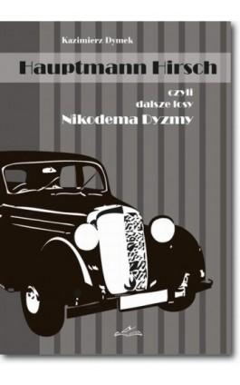 Hauptmann Hirsch czyli dalsze losy Nikodema Dyzmy - Kazimierz Dymek - Ebook - 978-83-7798-139-9