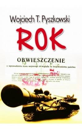 Rok - Wojciech T. Pyszkowski - Ebook - 978-83-7859-306-5