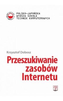 Przeszukiwanie zasobów Internetu - Krzysztof Dobosz - Ebook - 978-83-63103-32-3