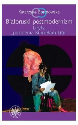 Białoruski postmodernizm - Katarzyna Bortnowska - Ebook - 978-83-235-1242-4