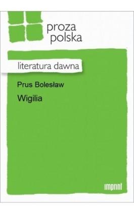 Wigilia - Bolesław Prus - Ebook - 978-83-270-3050-4