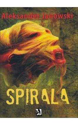 Spirala - Aleksander Janowski - Ebook - 978-83-7900-157-6