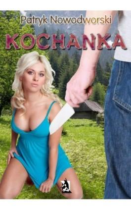 Kochanka - Patryk Nowodworski - Ebook - 978-83-63548-38-4