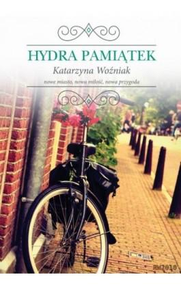 Hydra pamiątek - Katarzyna Woźniak - Ebook - 978-83-7949-010-3