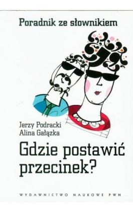 Gdzie postawić przecinek? - Jerzy Podracki - Ebook - 978-83-01-17776-8
