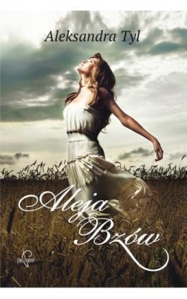 Aleja Bzów - Aleksandra  Tyl - Ebook - 978-83-63742-08-9
