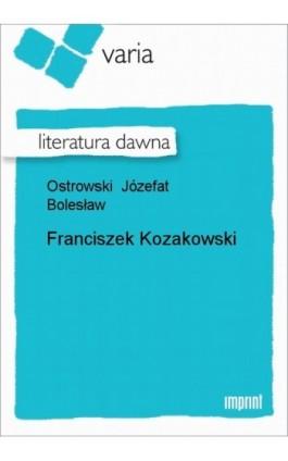 Franciszek Kozakowski - Józefat Bolesław Ostrowski - Ebook - 978-83-270-1332-3