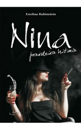 Nina, prawdziwa historia - Ewelina Rubinstein - Ebook - 978-83-7900-247-4
