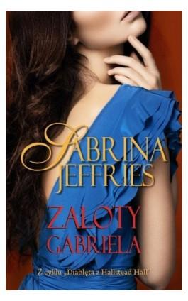 Zaloty Gabriela - Sabrina Jeffries - Ebook - 978-83-7551-421-6
