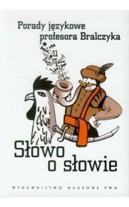 Słowo o słowie - Jerzy Bralczyk - Ebook - 978-83-01-17771-3