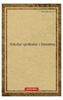 Szkolne spotkania z literaturą - Anna Janus-Sitarz - Ebook - 978-83-242-1167-8