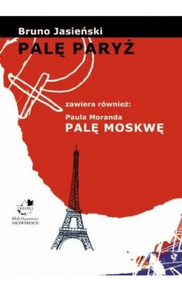 Palę Paryż - Bruno Jasieński - Ebook - 978-83-62948-63-5
