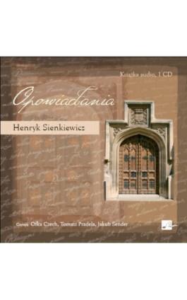 Opowiadania - Henryk Sienkiewicz - Audiobook - 9788365449733