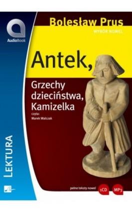 Wybór nowel - Antek - Bolesław Prus - Audiobook - 978-83-60313-19-0
