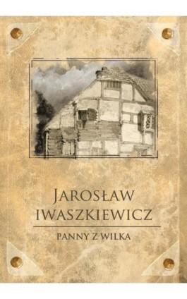 Panny z Wilka - Jarosław Iwaszkiewicz - Ebook - 978-83-7699-174-0