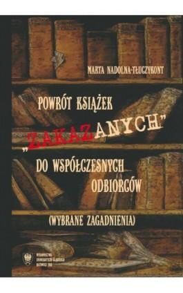 """Powrót książek """"""""zakazanych"""""""" do współczesnych odbiorców (wybrane zagadnienia) - Marta Nadolna-Tłuczykont - Ebook - 978-83-8012-077-8"""
