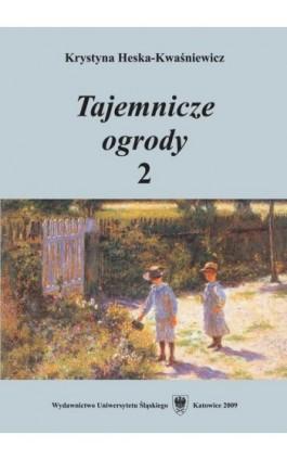 Tajemnicze ogrody 2 - Krystyna Heska-Kwaśniewicz - Ebook - 978-83-8012-094-5