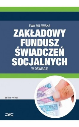 Zakładowy fundusz świadczeń socjalnych w oświacie - Ewa Milewska - Ebook - 978-83-7440-729-8